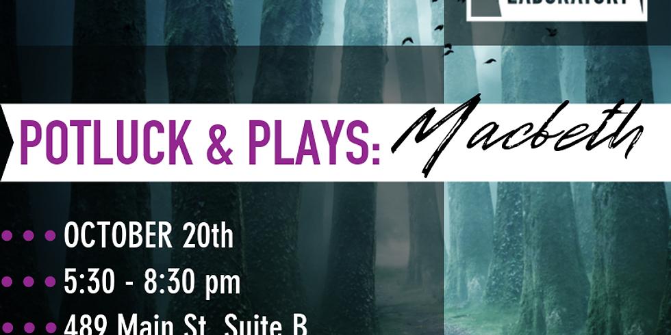 Potluck & Plays (Halloween Edition): Macbeth