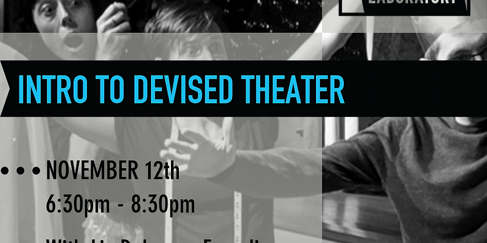 Intro To Devised Theater
