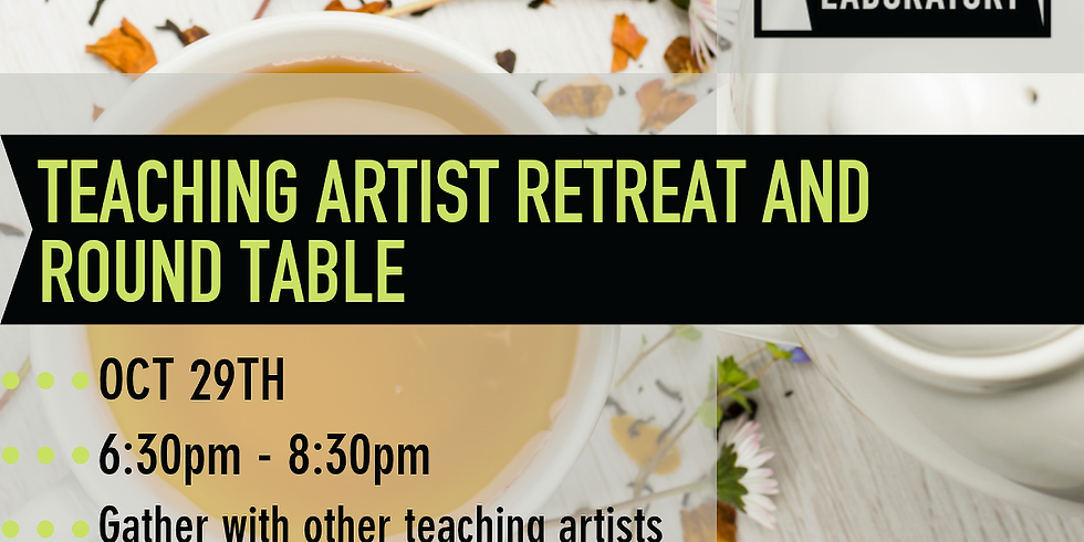 Teaching Artist Retreat and Round Table