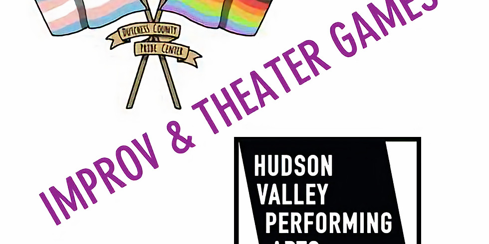 Improv & Theater Games with Dutchess Pride
