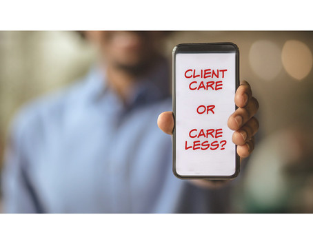 Client Care or Care Less?
