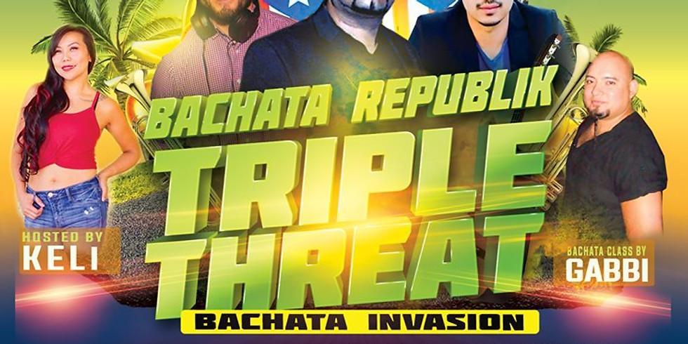 Bachata Republik Tripple Threat Bachata DJ Invasion