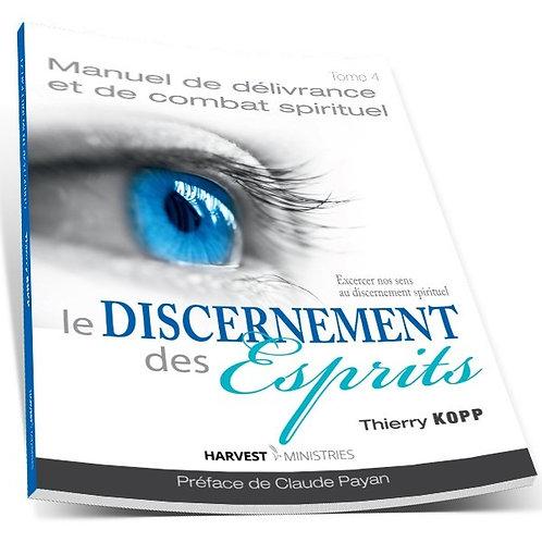 Manuel de délivrance et de combat spirituel tome 4 Le discernement des esprits.