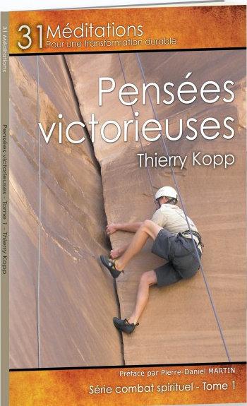 "Pensées victorieuse tome1 ""Thierry Kopp"""