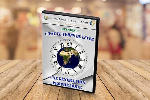 Institut C'est le temps de lever une génération prophétique  Session 3