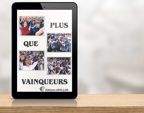 E-Book - Plus Que Vainqueur - Les Fondements de la foi