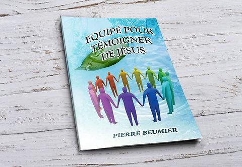"""Equipé pour témoigner de Jésus"""" Pierre Beumier"""""""