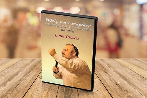 Bâtis un caractère solide pour réussir  ta vie ' Louis Jimenez'