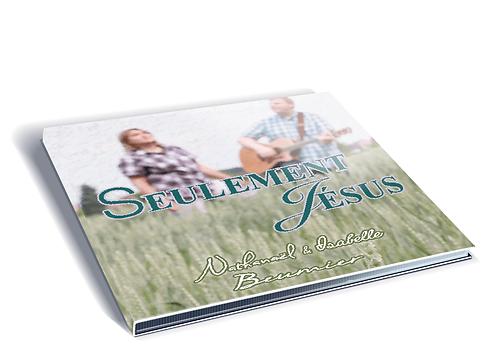 """Album Seulement Jésus""""Nathanael & Isabelle Beumier"""""""
