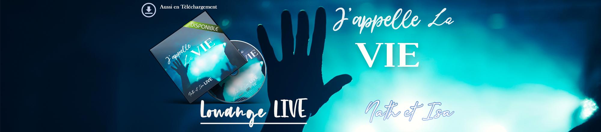 J'appelle La VIE - Louange LIVE