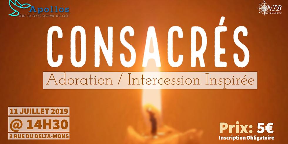 CONSACRÉS - Adoration / Intercession Inspirée