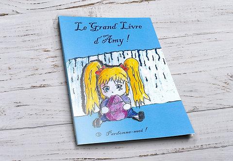 Le grand livre d'Amy 3 - Pardonnes-moi !