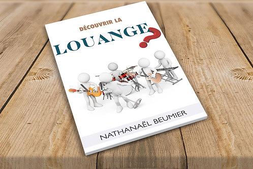 'Découvrir La Louange' Nathanaël Beumier