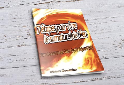 7 étapes pour vivre le surnaturel de Dieu