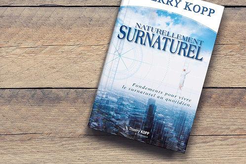 """Naturellement surnaturel""""Thierry Kopp"""""""
