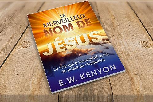 LE MERVEILLEUX NOM DE JÉSUS.E.W Kenyon