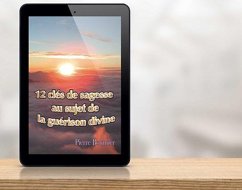E-Book 12 clés de Sagesses au sujet de la guérison divine
