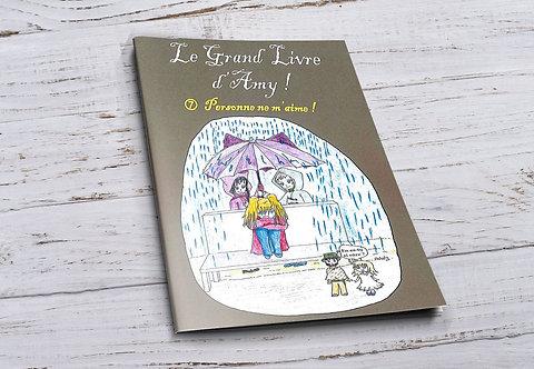 Le grand livre d'Amy 7 -Personne ne m'aime!