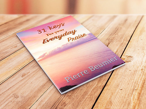 31 Keys for your Everyday Praise  Pierre Beumier