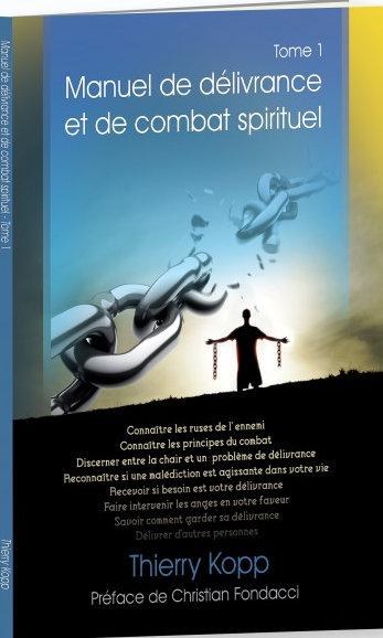 Manuel de délivrance et de combat spirituel (1) - Thierry Kopp