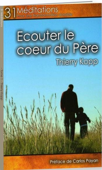 """Ecouter le coeur du Père """"Thierry Kopp"""""""