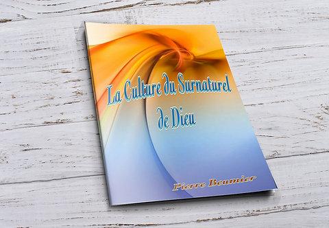 La culture du surnaturel de Dieu