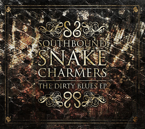 The Dirty Blues EP | Southbound Snake Charmers