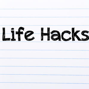 Life Hacks (Clients only)