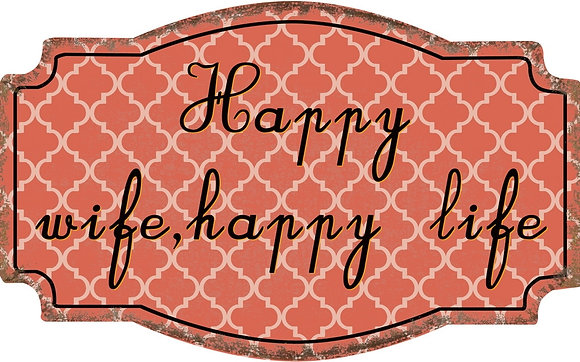 "TIMBER - TIN SIGN, ""HAPPY WIFE, HAPPY LIFE"", 25X40CM"