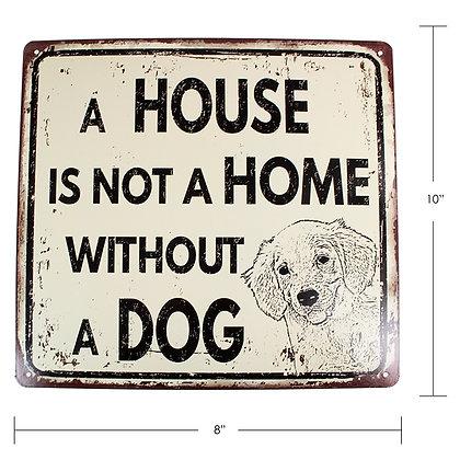 """TIMBER - TIN SIGN, """"WITHOUT A DOG"""""""