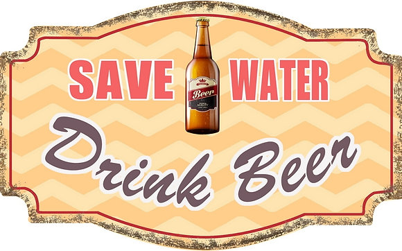 """TIMBER - TIN SIGN, """"SAVE WATER, DRINK BEER"""", 25X40CM"""