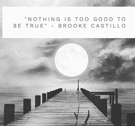 """""""Nothing is Too Good To Be True"""""""