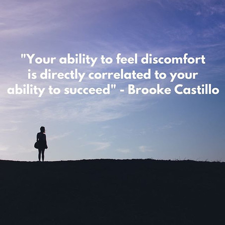 """Your Ability to Feel Discomfort is Directly Correlated to Your Ability to Succeed"""