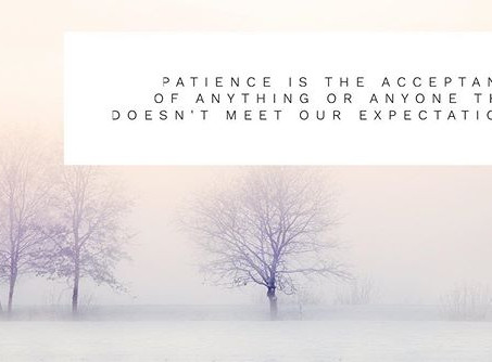 Patience is Acceptance