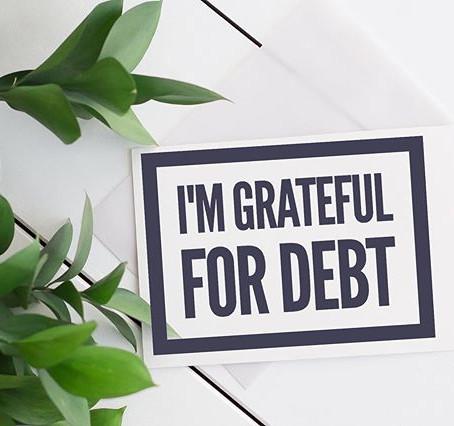 I'm Grateful for Debt
