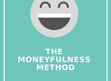 The Moneyfulness Method Book Chapters - #8 Improving Your Financial Behaviours