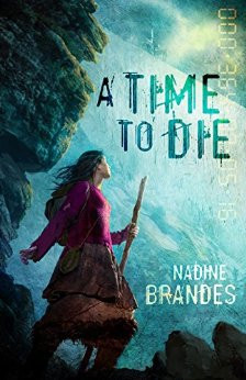 Book Review- A Time To Die - Nadine Brandes