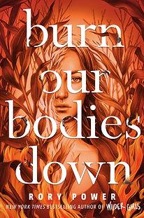BURN OUR BODIES DOWN.jpg
