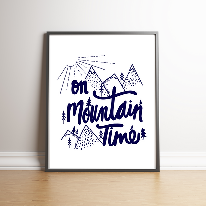 On Mountain Time  - 6 Art Prints