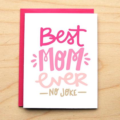 Best Mom Ever No Joke