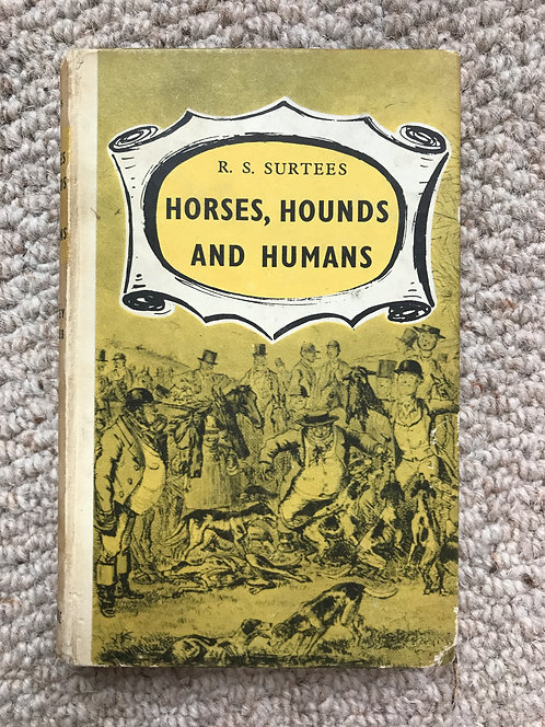 Horses, Hounds and Humans R S Surtees