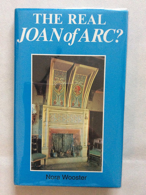 The Real Joan of Arc? By Nora Wooster