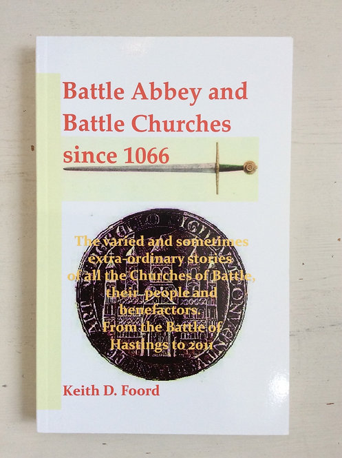 Battle Abbey and Battle Churches since 1066
