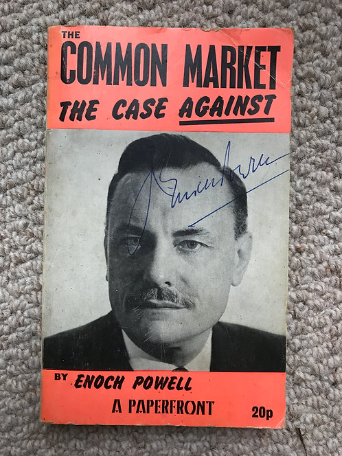 The Common Market – The Case Against  J Enoch Powell (signed)