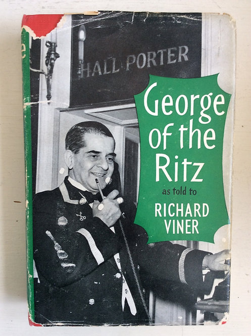 George of the Ritz as told to Richard Viner First Edition. Signed.