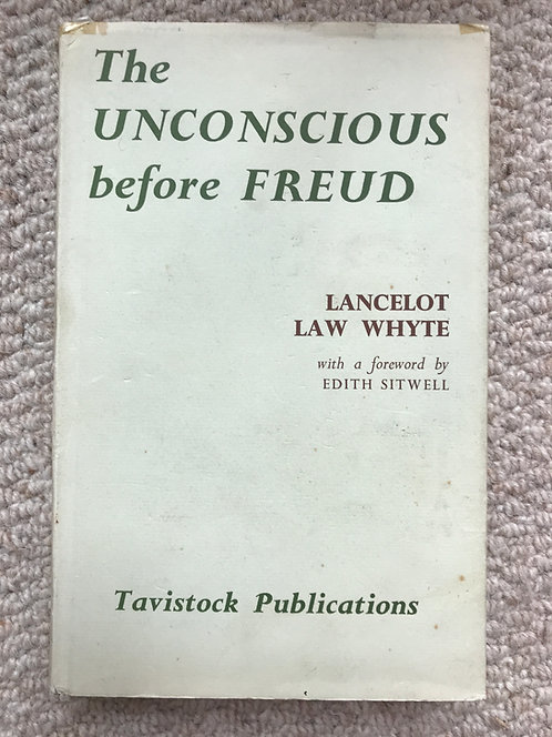 The Unconscious Before Freud Lancelot Law Whyte
