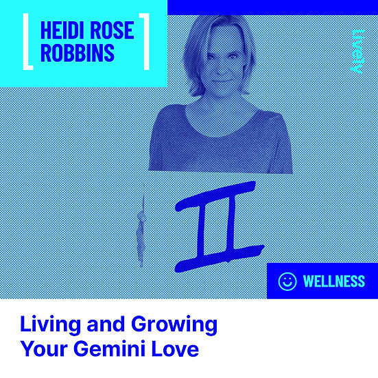 Gemini: Living and Growing Your Zodiac Love