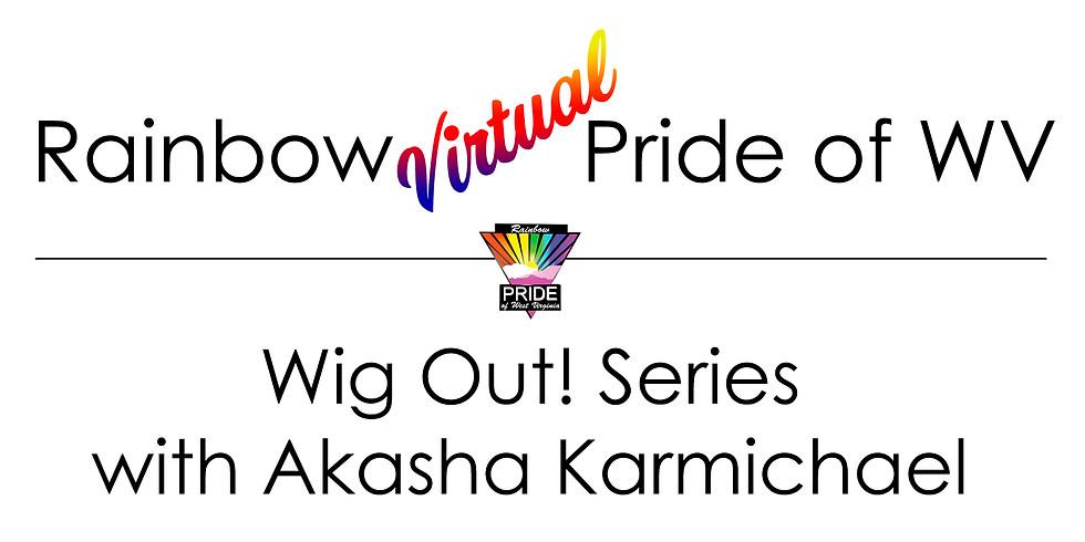 Wig Out! Series with Akasha Karmichael