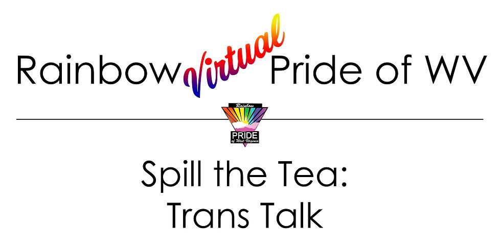 Spill the Tea: Trans Talk
