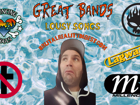 Great Bands, Lousy Songs